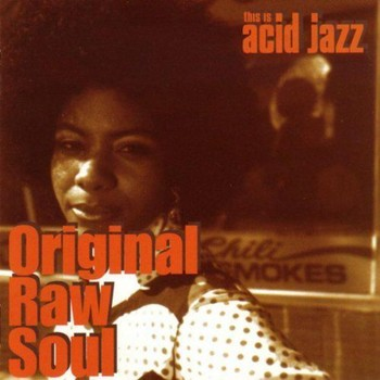 VA - This Is Acid Jazz: Original Raw Soul (1996) Full Album