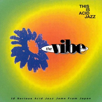 VA - This Is Acid Jazz: The Vibe (1994) Full Album