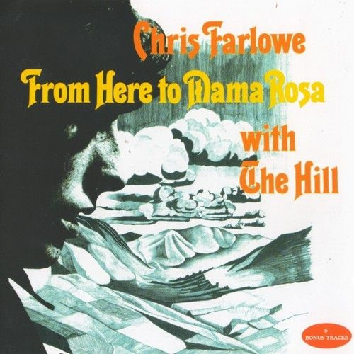 Chris Farlowe With The Hill - From Here To Mama Rosa (Reissue) (1970/2010)