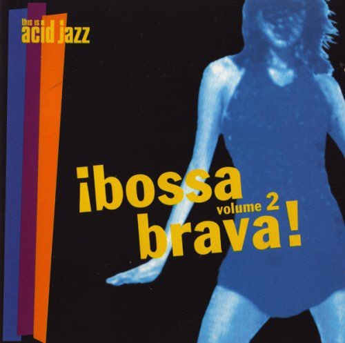 VA - This is Acid Jazz: Bossa Brava Vol.2 (1997) Full Album