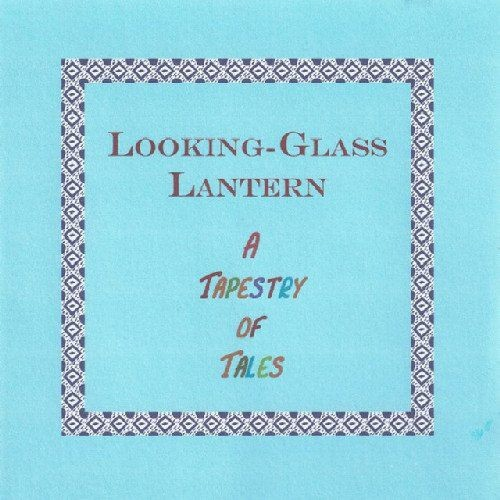 Looking-Glass Lantern - A Tapestry of Tales (2003)