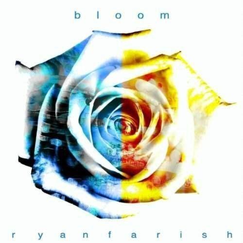Ryan Farish - Bloom (2010) Full Album
