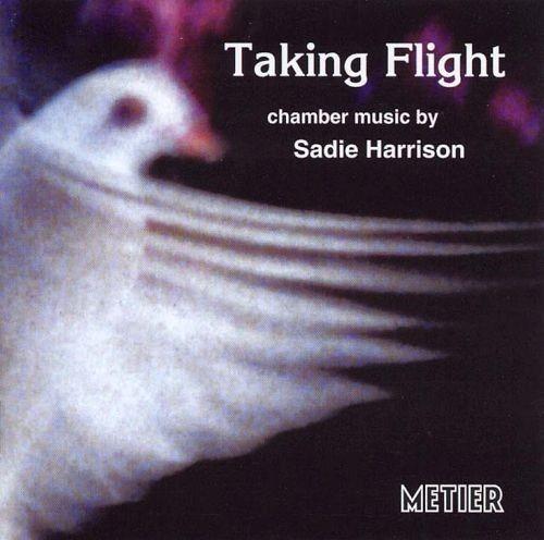 Sadie Harrison - Taking Flight: Chamber Music by Sadie Harrison (2000)