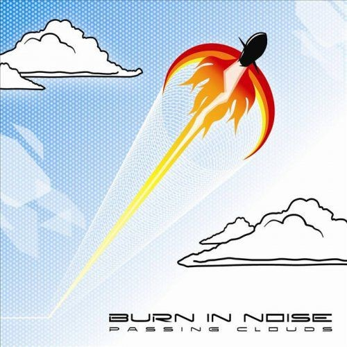 Burn In Noise - Passing Clouds (2008)