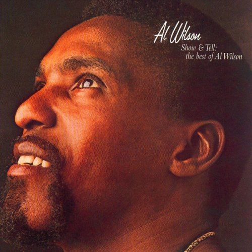 Al Wilson - Show and Tell: The Best of Al Wilson (2006) [Hi-Res]