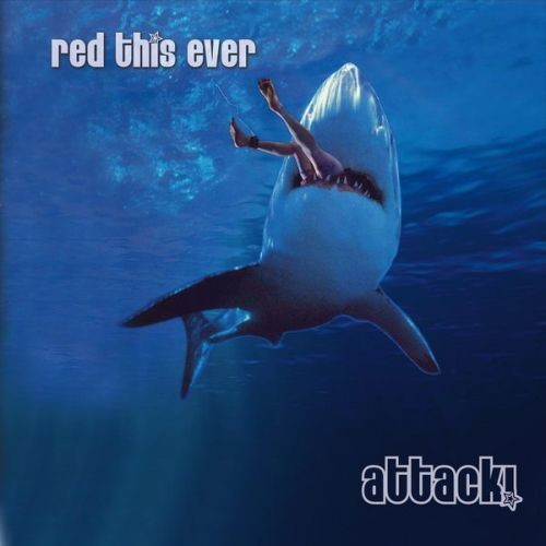 Red This Ever - Attack (2017)