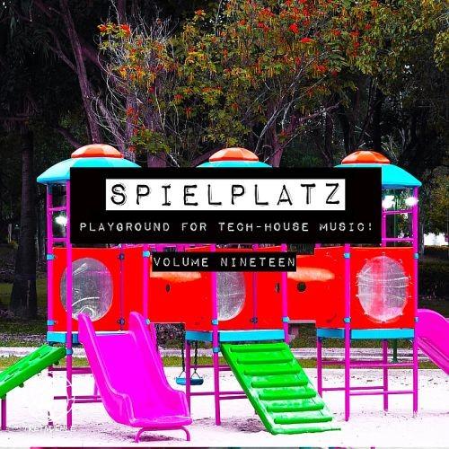 Various Artists - Spielplatz Vol. 19 Playground for Tech-House Music (2017)