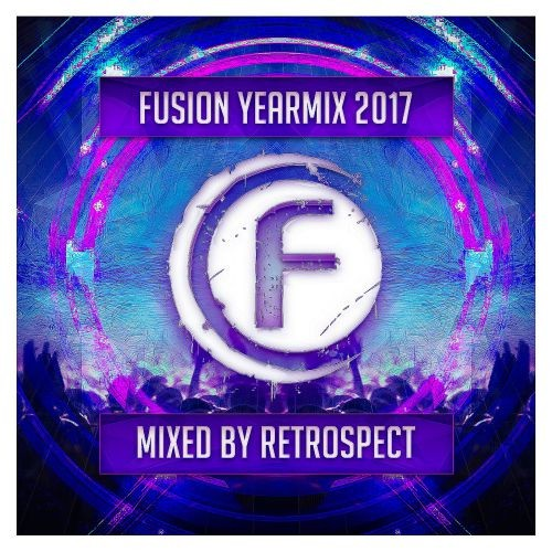 Various Artists - Fusion Records Yearmix 2017 (Mixed By Retrospect) (2017) Full Album