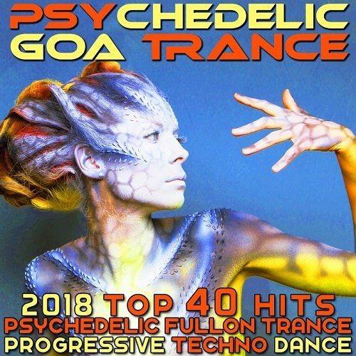 VA - Psychedelic Goa Trance 2018 Top 40 Hits Psychedelic Fullon Trance Progressive Techno Dance (2017) Full Album