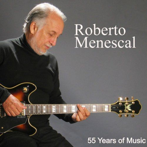 VA - Roberto Menescal: 55 Years Of Music (2013) Full Album