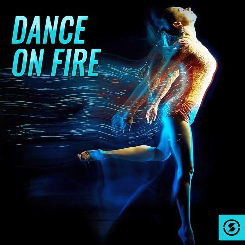 Various Artists - Dance On Fire (2017)