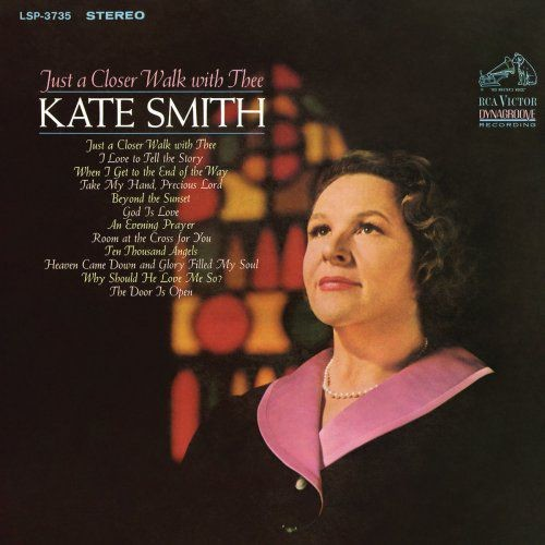 Kate Smith - Just a Closer Walk with Thee (1967) [Hi-Res]