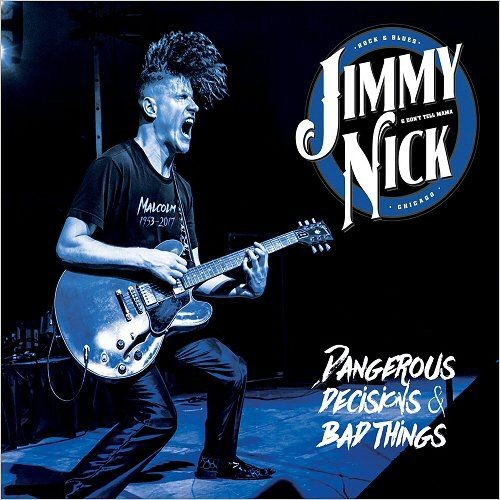 Jimmy Nick & Don't Tell Mama - Dangerous Decisions & Bad Things (2017)