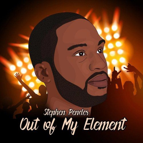 Stephen Pender - Out Of My Element (2018) Full Album