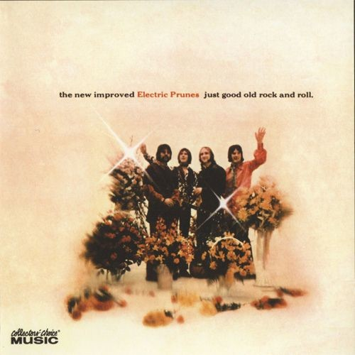 The Electric Prunes - Just Good Old Rock And Roll (1969/2006)