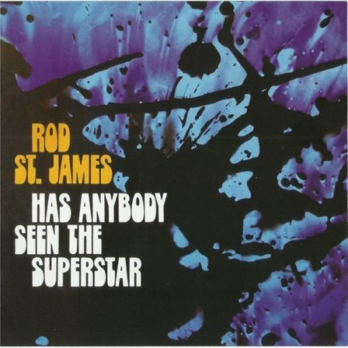 Rod St. James - Has Anybody Seen The Superstar (1972) (Reissue, 2005) Lossless