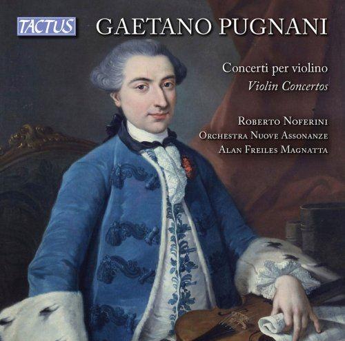 Roberto Noferini, Nuove Assonanze & Alan Magnatta Freiles - Pugnani: Violin Concertos (2018)