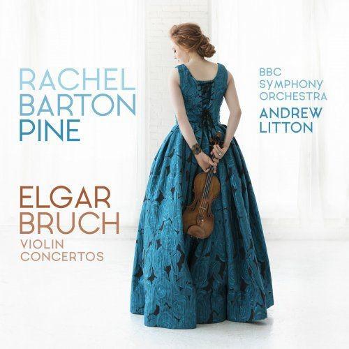 Rachel Barton Pine, BBC Symphony Orchestra & Andrew Litton - Elgar & Bruch: Violin Concertos (2018) ...