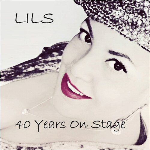 Lils Mackintosh - 40 Years On Stage (2012)