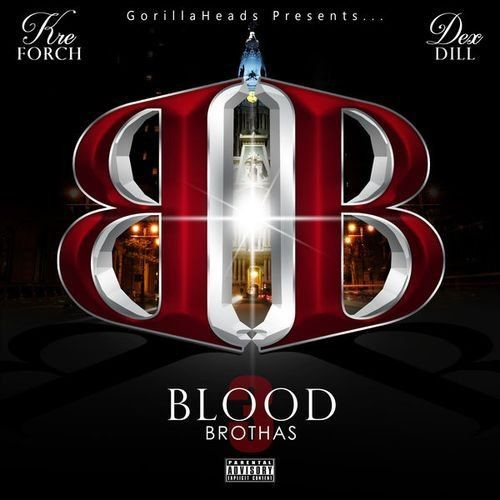 Kre Forch & Dex Dill - Blood Brothas 3 (2018)