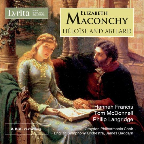 Hannah Francis, James Gaddarn, English Symphony Orchestra, Philip Langridge - Maconchy: Héloïse and ...