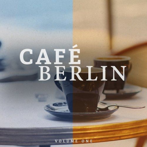 VA - Cafe Berlin Vol 1 (Electronic Backround Lounge Music For The Relaxed Moments) (2018) Full Album
