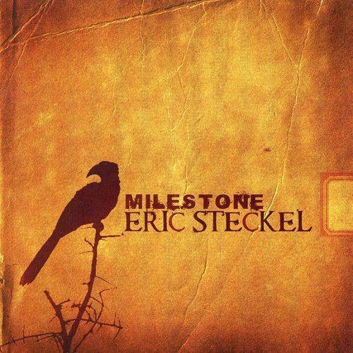 Eric Steckel - Milestone [CD-Rip] (2010)