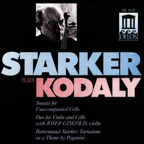 János Starker - Zoltán Kodály: Sonata for Unaccompanied Cello, Duo for Violin & Cello / Bottermund-S...