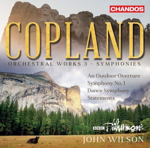 BBC Philharmonic Orchestra & John Wilson - Copland: Orchestral Works, Vol. 3 - Symphonies (2018)