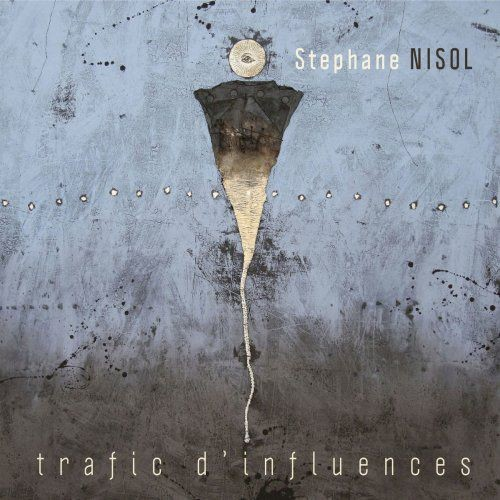 Stephane Nisol - Trafic d'influences (2018) [Hi-Res]