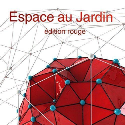 VA - Espace Au Jardin Edition Rouge By Kolibri Musique (2018) Full Album