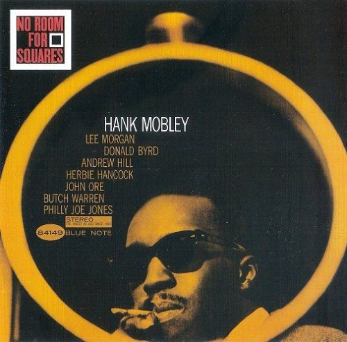 Hank Mobley - No Room For Squares (1963) [2010 SACD]