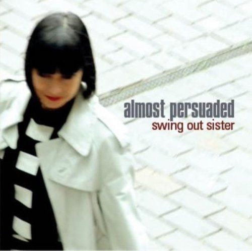 Swing Out Sister - Almost Persuaded (2017)