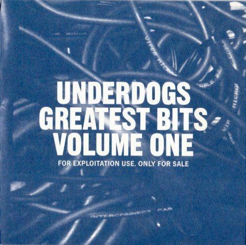 VA - Underdogs Greatest Bits Volume One (2012) Full Album