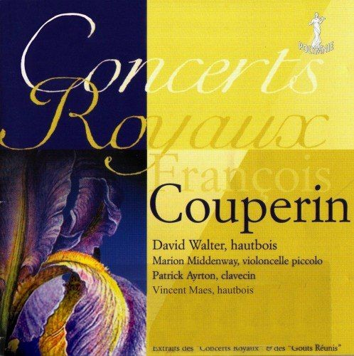 David Walter, Vincent Maes, Patrick Ayrton, Marion Middenway - François Couperin: Concerts Royaux (2...