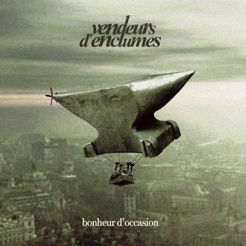 Vendeurs d'Enclumes - Bohneur D'occasion (2008)