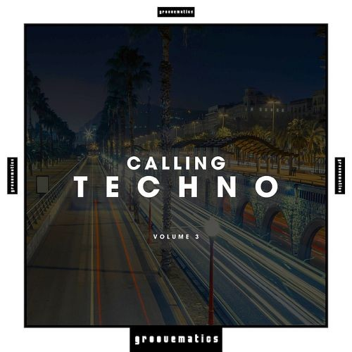 Various Artists - Calling Techno! Vol. 3 (2018)