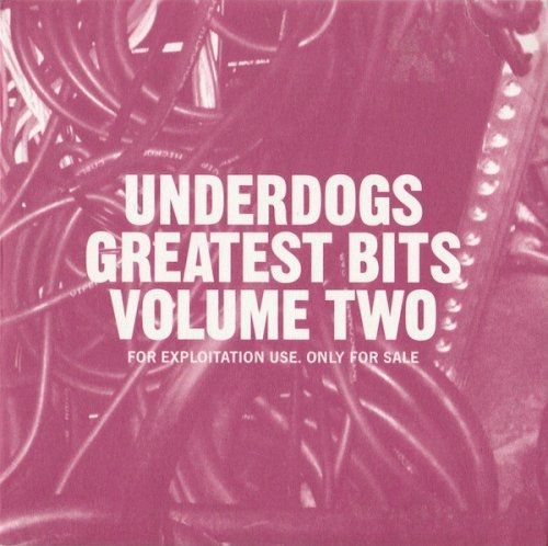 VA - Underdogs Greatest Bits Volume Two (2012) Full Album