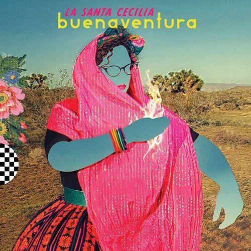 La Santa Cecilia - Buenaventura (2016) Full Album
