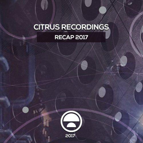 Various Artists - Citrus Recordings Recap 2017 (2018) Full Album