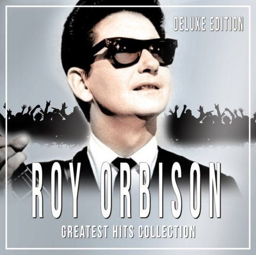 Roy Orbison - Greatest Hits Collection (Deluxe Edition) (2017)