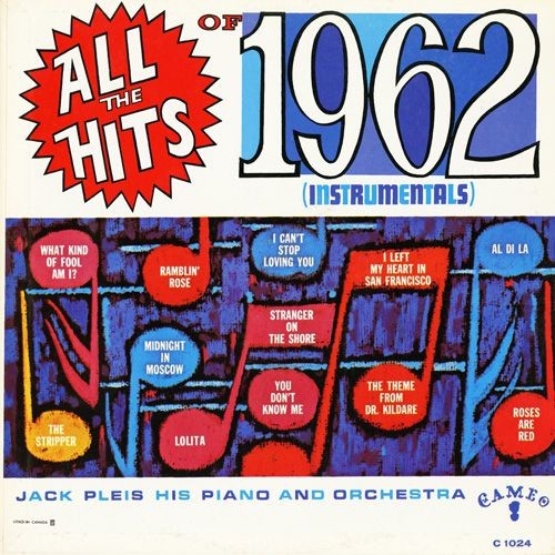 Jack Pleis His Piano And Orchestra - All The Hits of 1962 ( Instrumentals ) (1963)