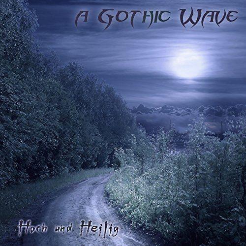 A Gothic Wave - Hoch Und Heilig (2017)
