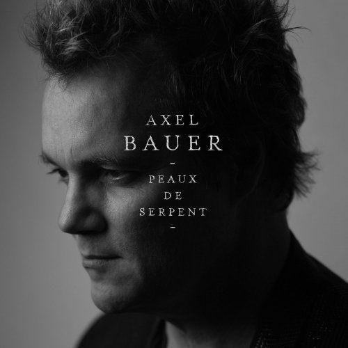 Axel Bauer - Peaux de serpent (2013) [Hi-Res]
