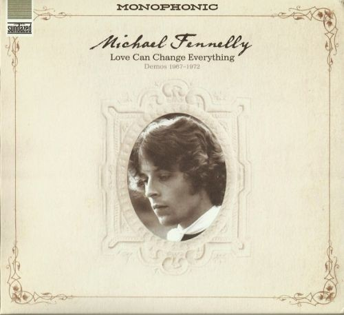 Michael Fennelly - Love Can Change Everything 1967-72 (2013) Lossless