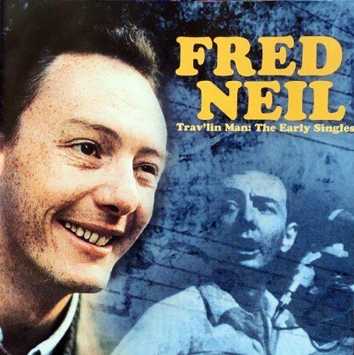 Fred Neil - Trav'lin Man: The Early Singles (2008)