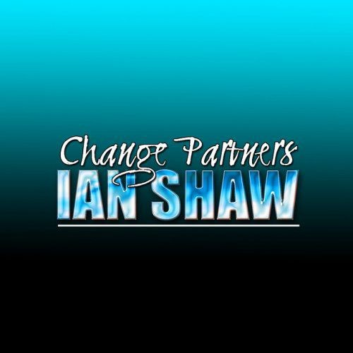 Ian Shaw - Change Partners (2013)