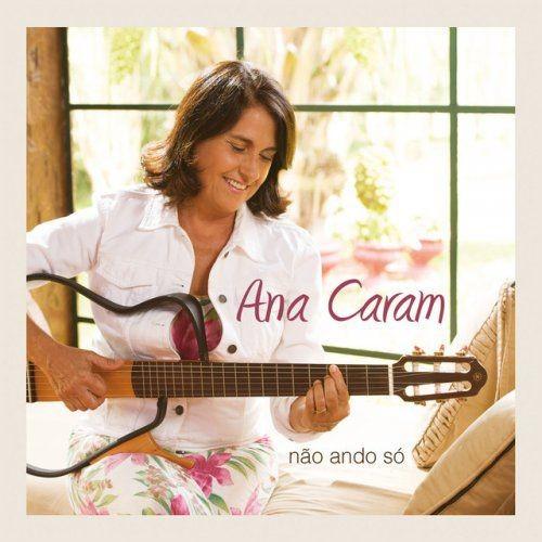 Ana Caram - Nao Ando So (2016)