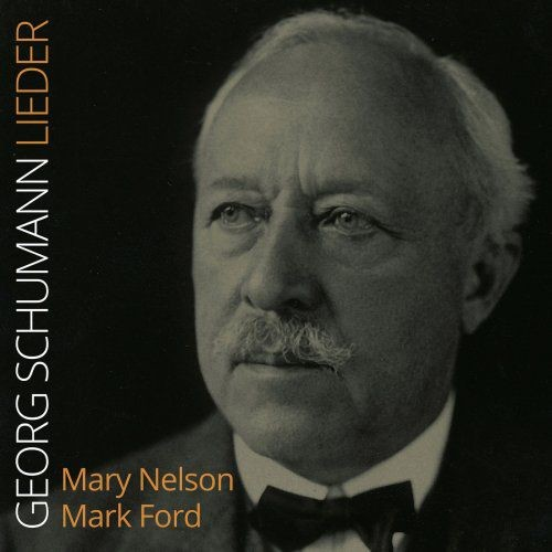 Mark Ford & Mary Nelson - Georg Schumann: Lieder (2018)