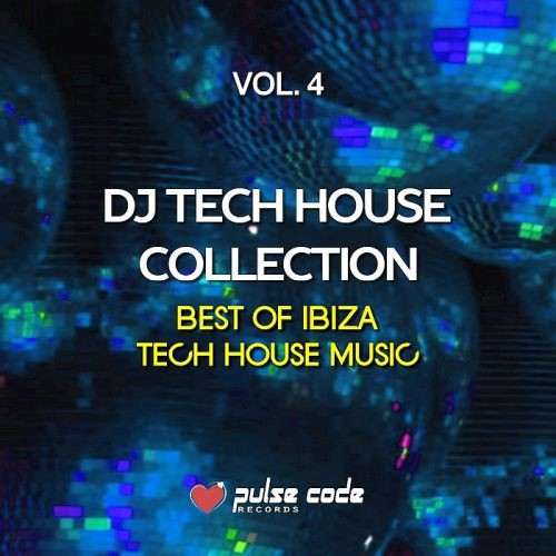 Various Artists - DJ Tech House Collection Vol. 4 (Best of Ibiza Tech House Music) (2018)